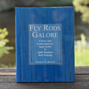 Fly Rods Galore, by George W. Barnes